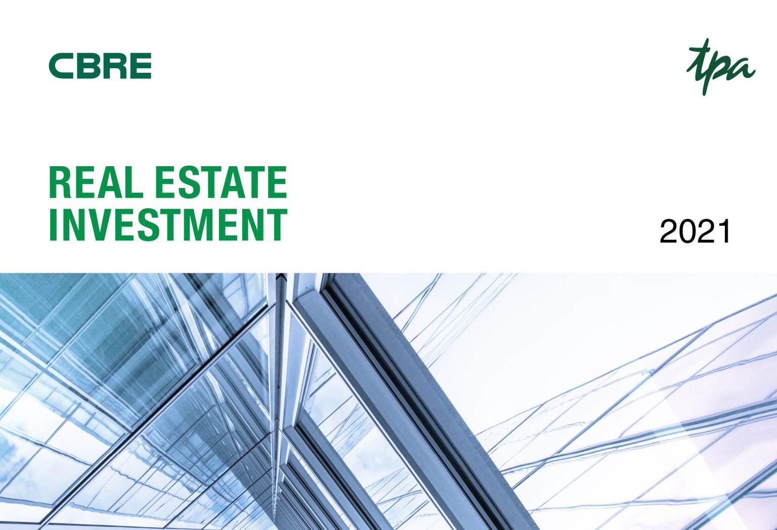 """TPA und CBRE veröffentlichen jährlichen Report """"Real Estate Investment 2021"""""""