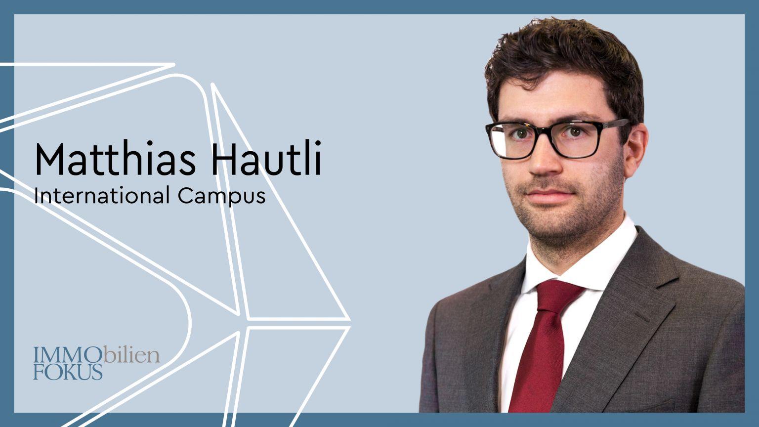 Matthias Hautli verstärkt Akquise bei International Campus
