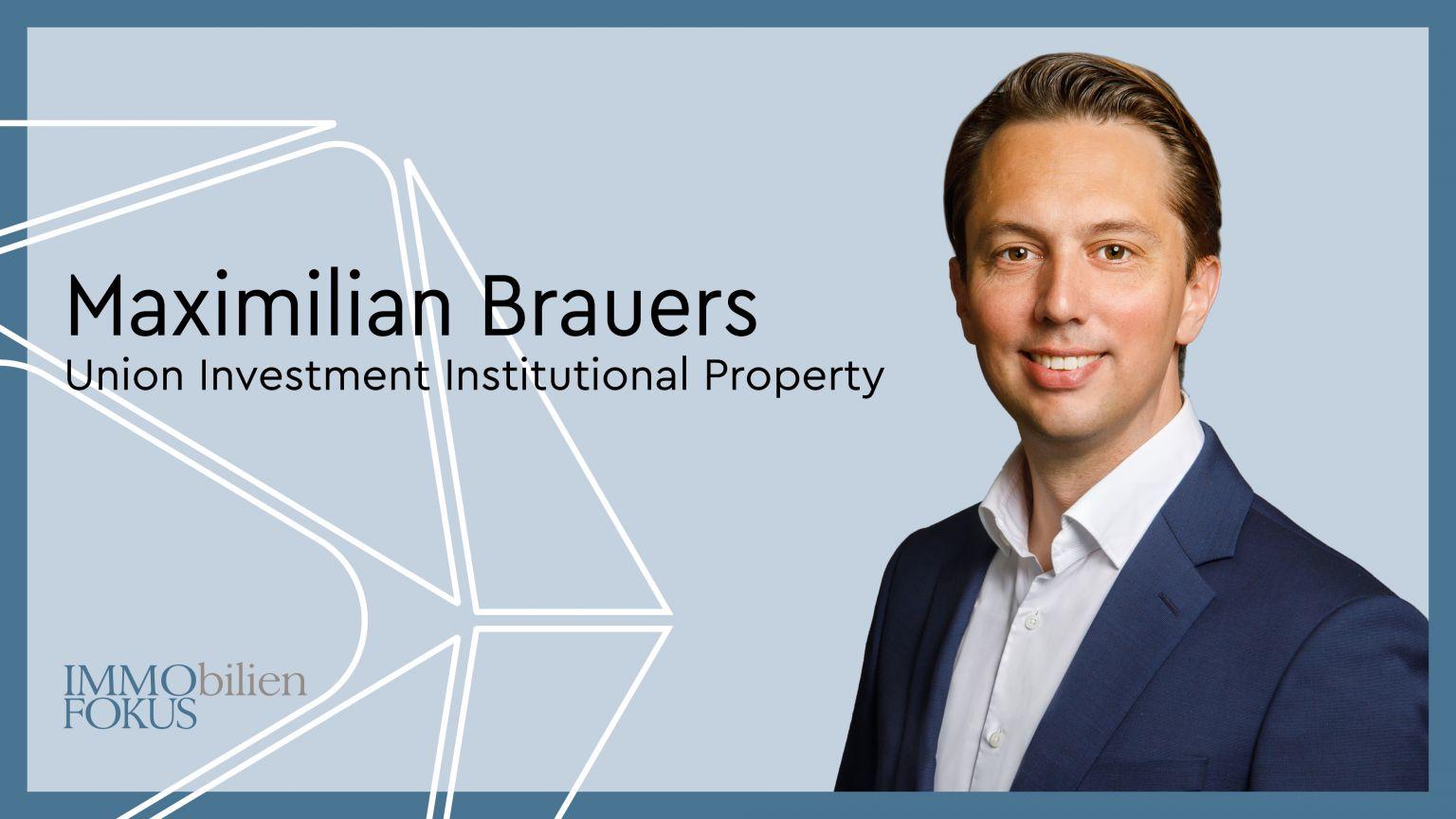 Maximilian Brauers wird Geschäftsführer der Union Investment Institutional Property
