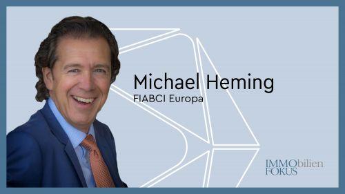 FIABCI Europa: Zweite Amtszeit von Michael Heming beginnt