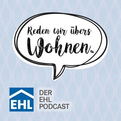 """EHL-Podcast """"Reden wir übers Wohnen"""" geht an den Start"""